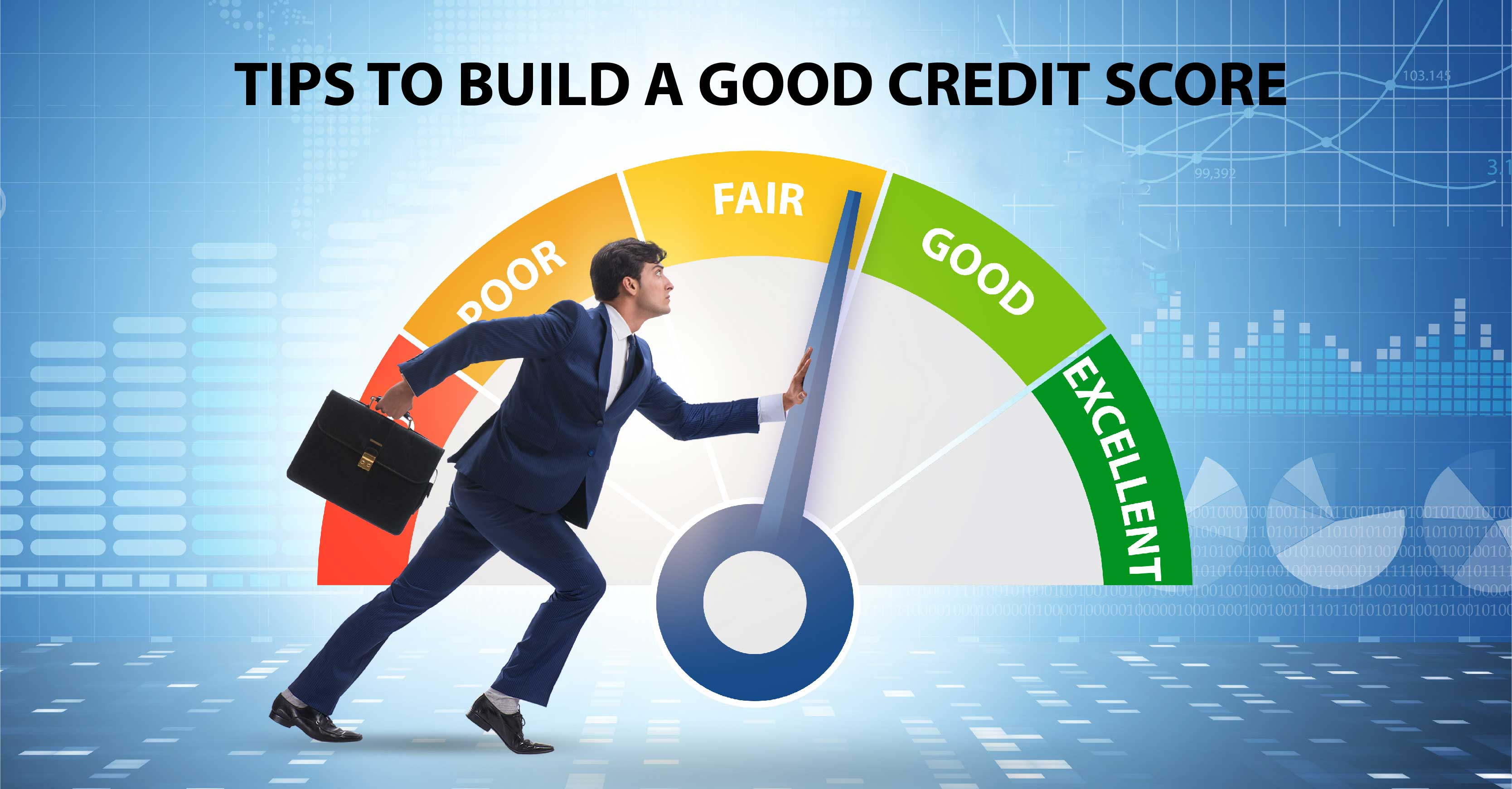 TIPS TO BUILD A GOOD CREDIT SCORE