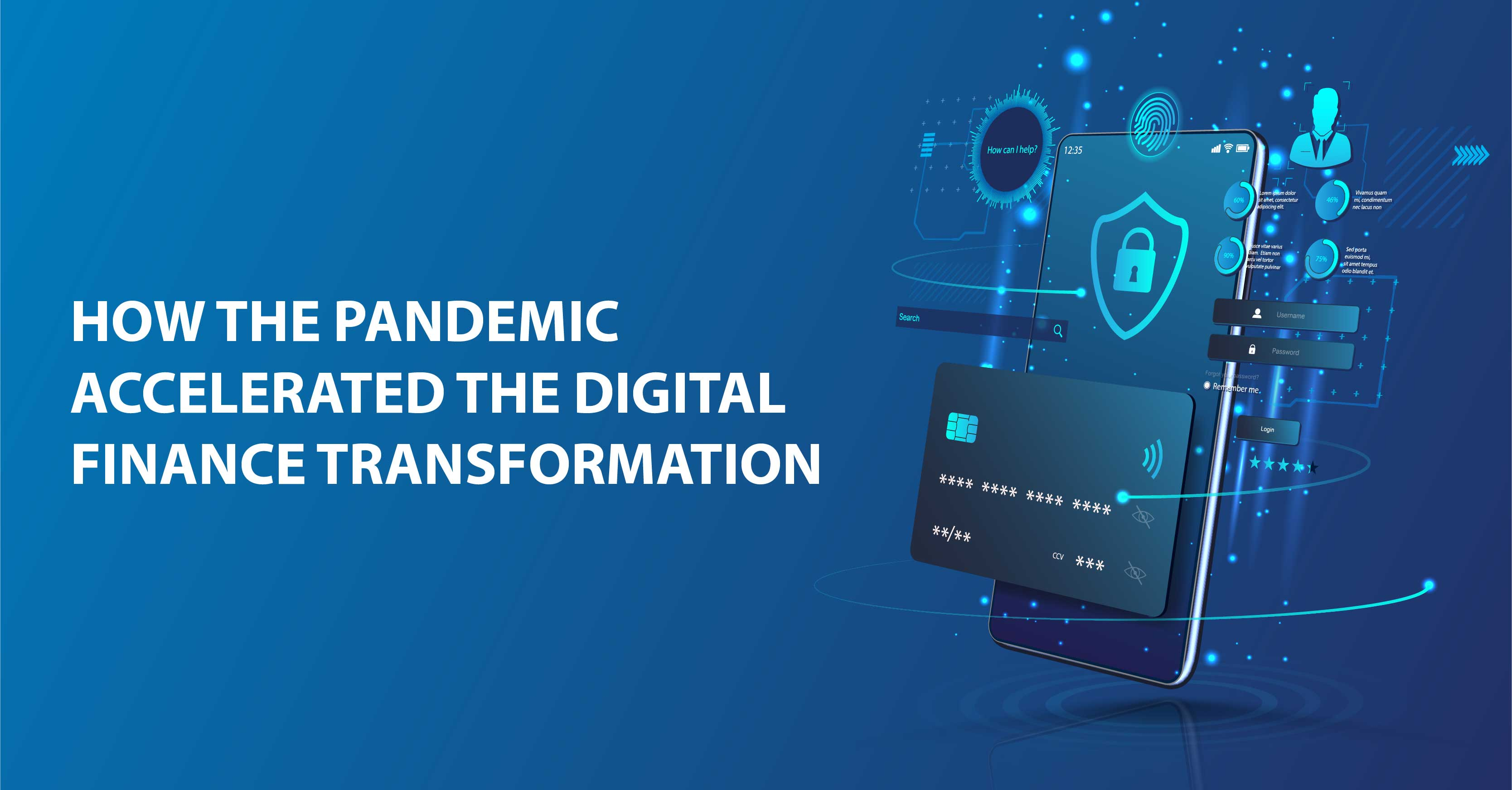 HOW THE PANDEMIC ACCELERATED THE DIGITAL FINANCE TRANSFORMATION