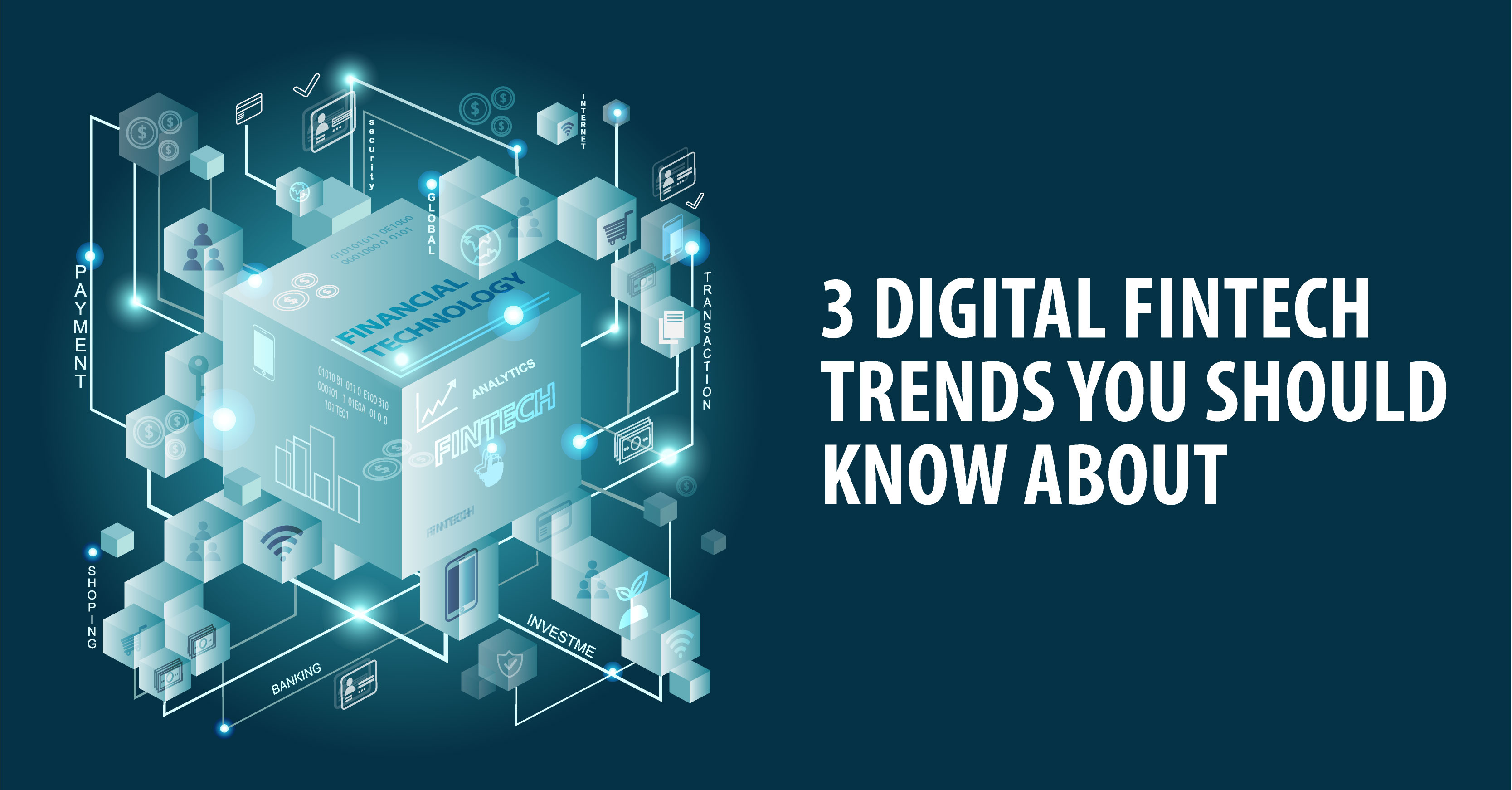3 DIGITAL FINTECH TRENDS YOU SHOULD KNOW ABOUT